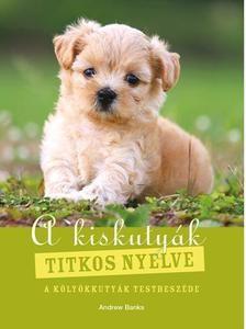 A kiskutyák titkos nyelve - A kölyökkutyák testbeszéde