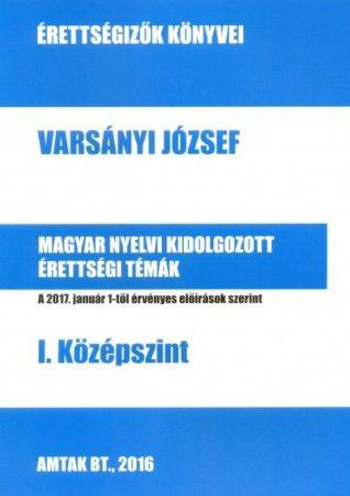 Magyar nyelvi kidolgozott érettségi témák - I. Középszint
