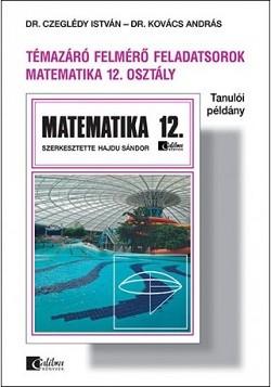 Matematika 12. Témazáró felmérő feladatsorok (tanulói példány)