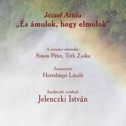 József Attila - És ámulok, hogy elmúlok / Hangoskönyv