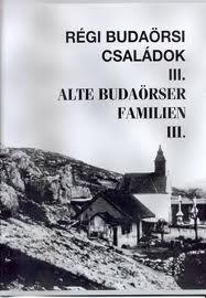 Régi budaörsi családok III. - Alte Budaörser Familien III.