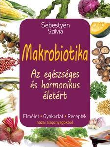 Makrobiotika - Az egészséges és harmonikus életért