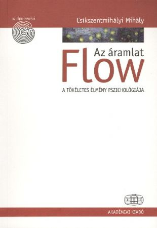 Flow - Az áramlat / A tökéletes élmény pszichológiája