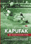 Kapufák és kényszerítők - Futball a 20. századi magyar történelem árnyékában