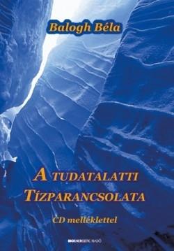 A tudatalatti Tízparancsolata - CD-vel