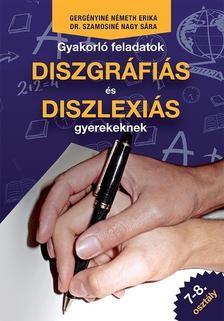 Gyakorló feladatok diszgráfiás és diszlexiás gyerekeknek 7-8. osztály