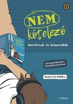 NEM KÖTELEZŐ - Kortársak és kimaradók - Szöveggyűjtemény középiskolásoknak