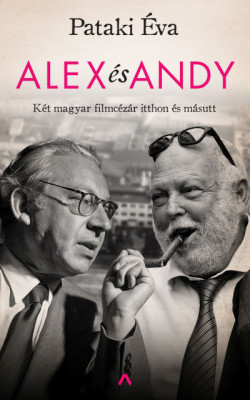 Alex ás Andy - Két magyar filmcézár itthon és másutt