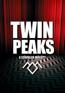 Twin Peaks - A színfalak mögött...