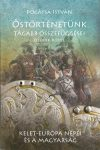 Őstörténetünk tágabb összefüggései V. / Kelet-Európa népei és a magyarság