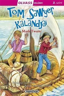 Tom Sawyer kalandjai - Olvass velünk! 3. szint