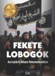 Fekete lobogók - Az Iszlám Állam felemelkedése