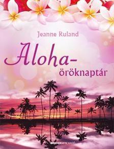 Aloha-Öröknaptár /A ho'oponopono üzenetével+CD