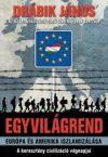 Egyvilágrend - Európa és Amerika iszlamizálása - A keresztény civilizáció végnapjai