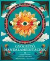 Gyógyító Mandalameditációk - 30 gyógyító mandala a testi-lelki egészségért