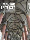 Magyar építészet 1. - A rómaiaktól Buda elfoglalásáig