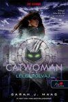 Catwoman - Macskanő: Lélektolvaj /DC legendák 1.