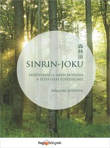 Sinrin-joku - Erdőfürdő, a japán módszer a testi-lelki egészséghez