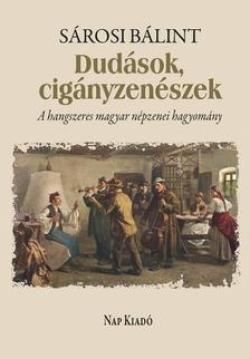 Dudások, cigányzenészek - A hangszeres magyar népzenei hagyomány