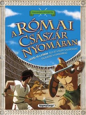 Kalandos küldetés - A római császár nyomában