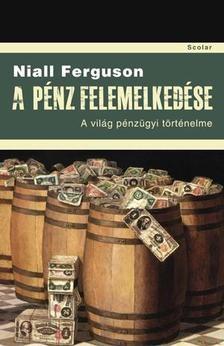 A pénz felemelkedése -  A világ pénzügyi történelme