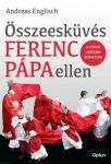 Összeesküvés Ferenc pápa ellen - A titkos vatikáni szövetség