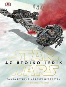 Star Wars - Az utolsó jedik / Fantasztikus keresztmetszetek