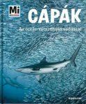 Cápák - Az óceán vérszomjas vadászai