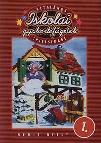 Iskolai gyakorlófüzetek - SPIELSTRAßE-Német 1.
