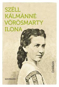 Széll Kálmánné Vörösmarty Ilona: Emlékeim