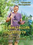 Biokertészek nagykönyve - Hogyan jussunk el a nulláról az önellátásig