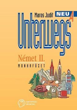 Unterwegs Neu A Német II. Munkafüzet