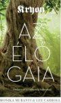 Kryon: Az élő Gaia - Földanya és az emebriség kapcsolata