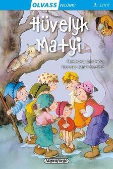 Hüvelyk Matyi - Olvass velünk! 1. szint