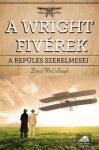 A Wright fivérek - A repülés szerelmesei