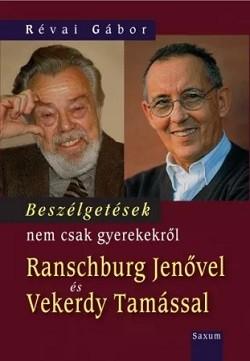 Beszélgetések nem csak gyerekekről Ranschburg Jenővel és Vekerdy Tamással