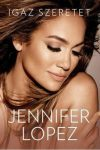 Igaz szeretet - Jennifer Lopez