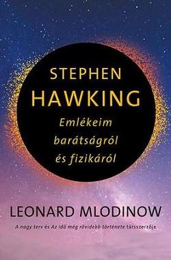Stephen Hawking - Emlékeim barátságról és fizikáról