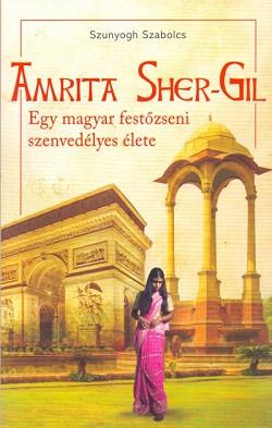 Amrita Sher-Gil / Egy magyar festőzseni szenvedélyes élete