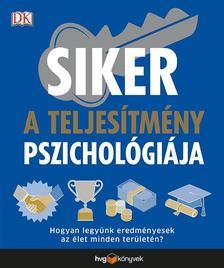 Siker - A teljesítmény pszichológiája