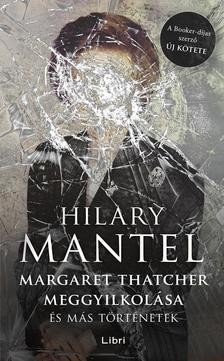 Margaret Thatcher meggyilkolása és más történetek
