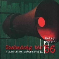 Szabadság tér' 56 - A kommunista terror aktái II.