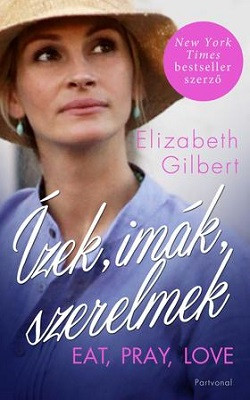 Ízek, imák, szerelmek