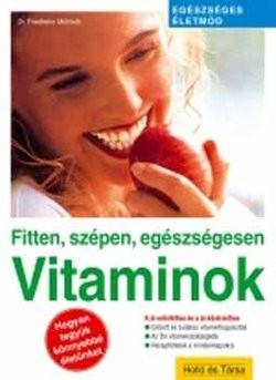 Vitaminok - Fitten, szépen, egészségesen
