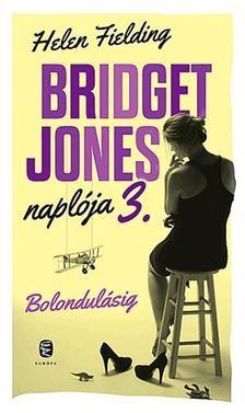 Bridget Jones naplója 3. -Bolondulásig