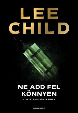 Ne add fel könnyen - Jack Reacher-krimi