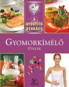 Gyomorkímélő ételek / A gyógyító szakács