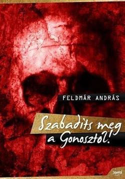 Szabadíts meg a Gonosztól!