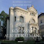 Kőrössy Albert Kálmán - Az építészet mesterei
