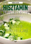Hisztaminintolerancia szakácskönyv 2. - Receptek a gyógyuláshoz
